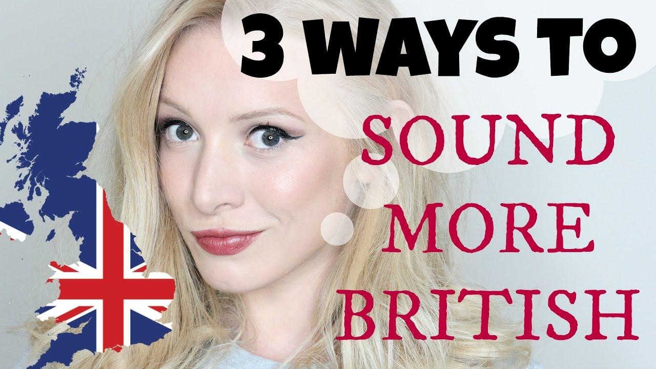 Daylightpeople.com 3 Ways to Sound More British | Pronunciation Lesson #Spon