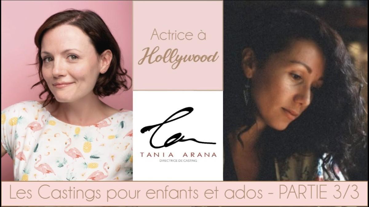 Daylightpeople.com Les Castings pour enfants et ados - Interview Tania Arana, Directrice de Casting (3/3)